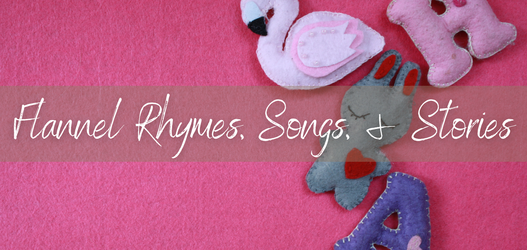 Flannel Rhymes, Songs, and Stories